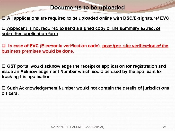 Documents to be uploaded q All applications are required to be uploaded online with