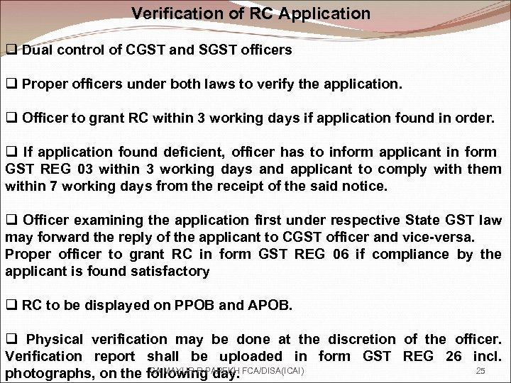 Verification of RC Application q Dual control of CGST and SGST officers q Proper