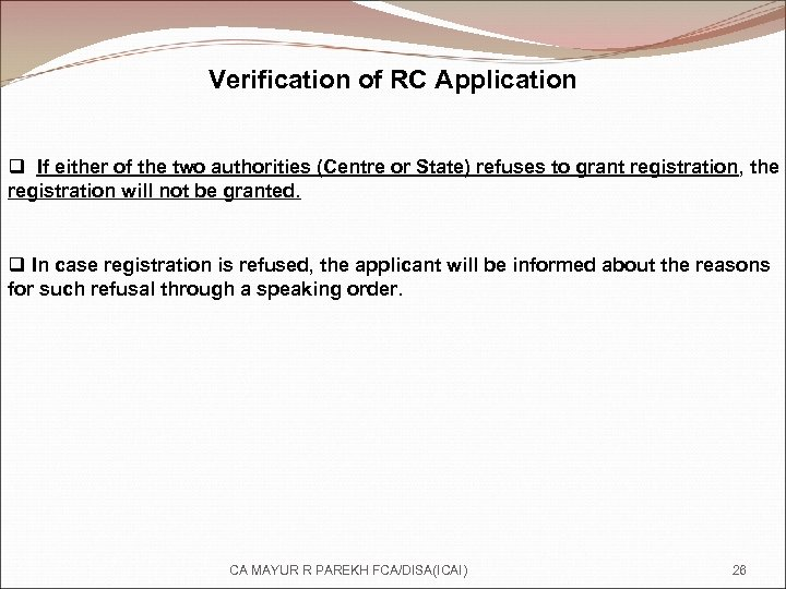 Verification of RC Application q If either of the two authorities (Centre or State)