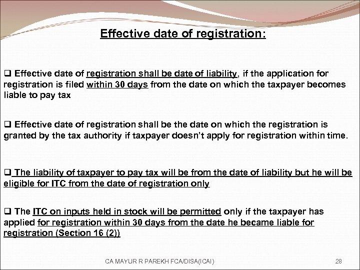 Effective date of registration: q Effective date of registration shall be date of liability,