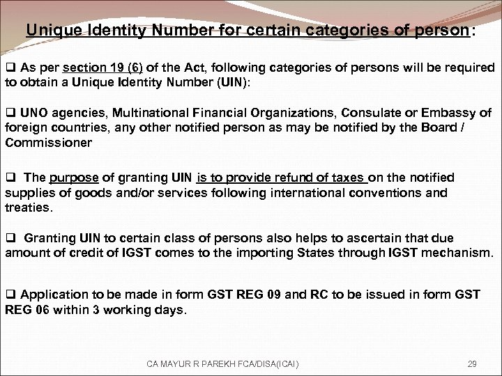 Unique Identity Number for certain categories of person: q As per section 19 (6)