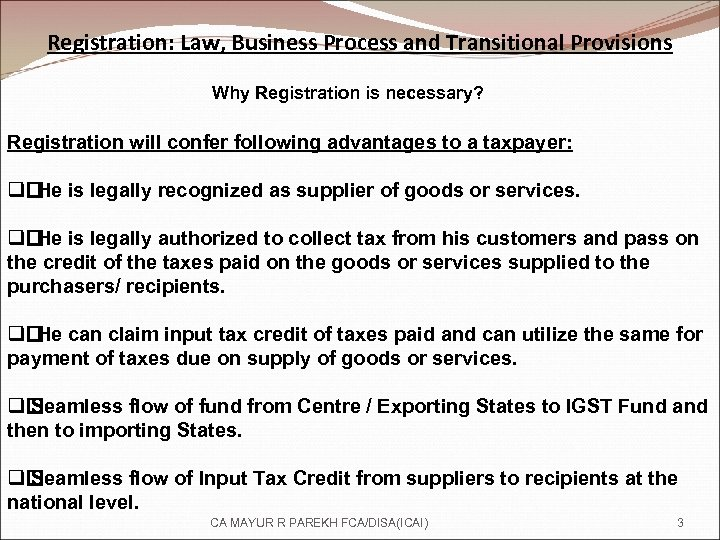 Registration: Law, Business Process and Transitional Provisions Why Registration is necessary? Registration will confer
