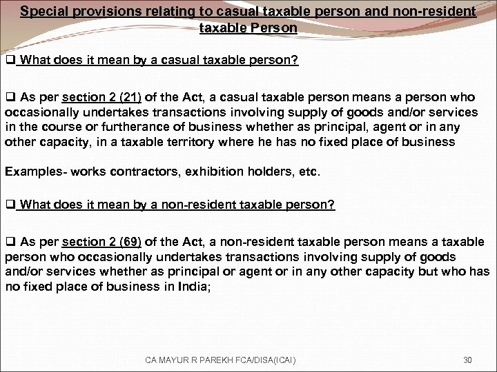 Special provisions relating to casual taxable person and non-resident taxable Person q What does