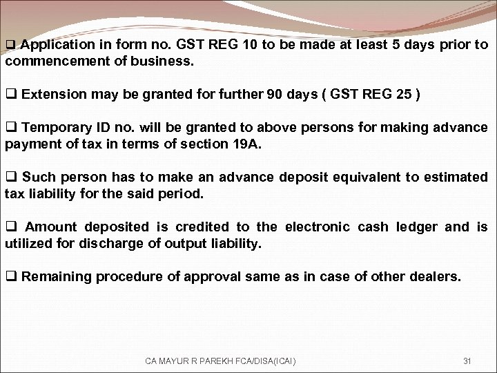 q Application in form no. GST REG 10 to be made at least 5