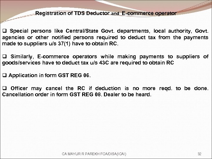 Registration of TDS Deductor and E-commerce operator q Special persons like Central/State Govt. departments,