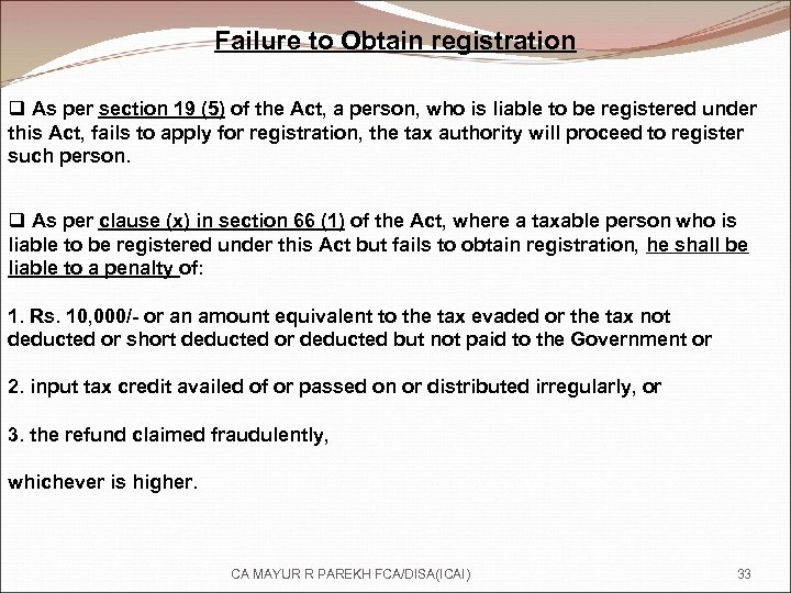 Failure to Obtain registration q As per section 19 (5) of the Act, a