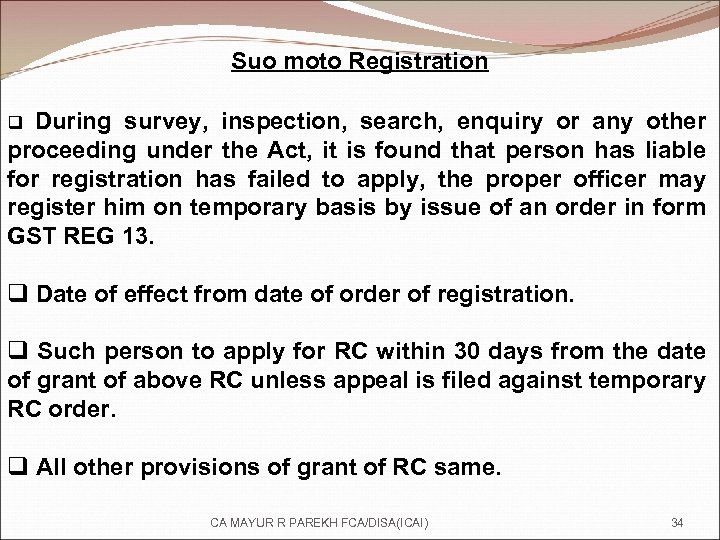 Suo moto Registration During survey, inspection, search, enquiry or any other proceeding under the