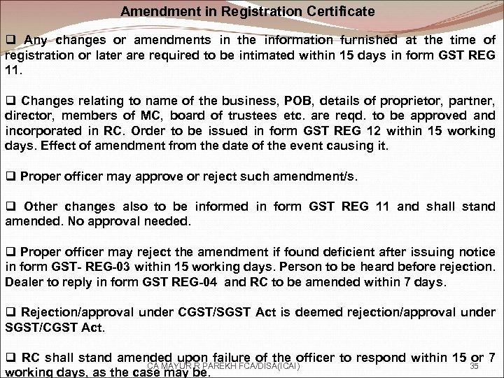 Amendment in Registration Certificate q Any changes or amendments in the information furnished at