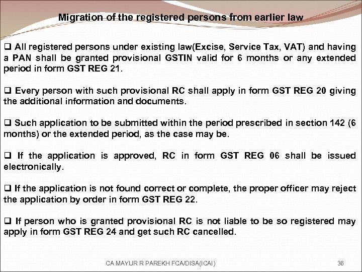 Migration of the registered persons from earlier law q All registered persons under existing