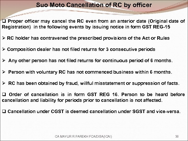 Suo Moto Cancellation of RC by officer q Proper officer may cancel the RC