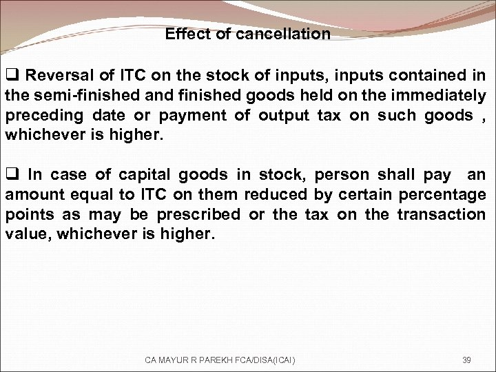 Effect of cancellation q Reversal of ITC on the stock of inputs, inputs contained