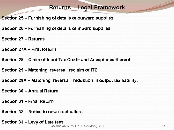 Returns – Legal Framework Section 25 – Furnishing of details of outward supplies Section