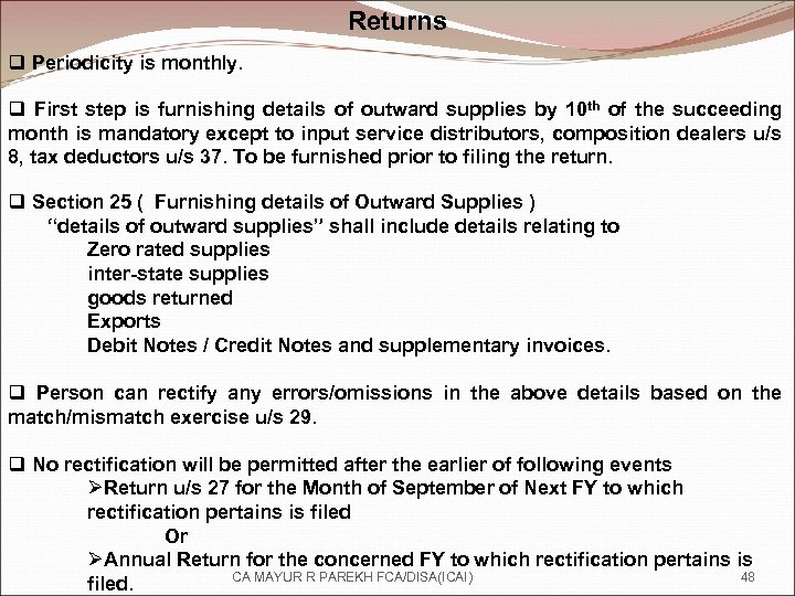 Returns q Periodicity is monthly. q First step is furnishing details of outward supplies