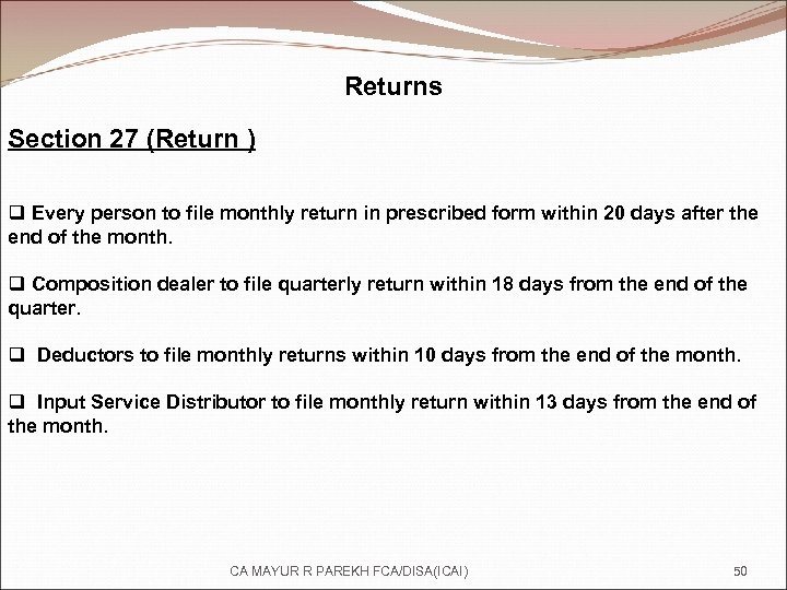 Returns Section 27 (Return ) q Every person to file monthly return in prescribed