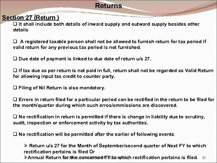 Returns Section 27 (Return ) q It shall include both details of inward supply