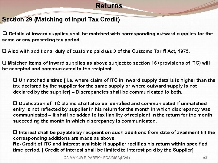 Returns Section 29 (Matching of Input Tax Credit) q Details of inward supplies shall