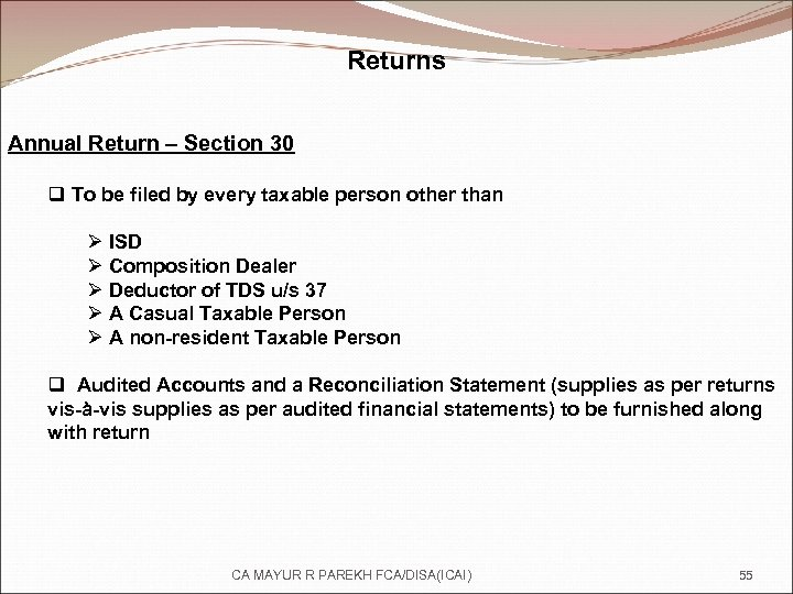 Returns Annual Return – Section 30 q To be filed by every taxable person