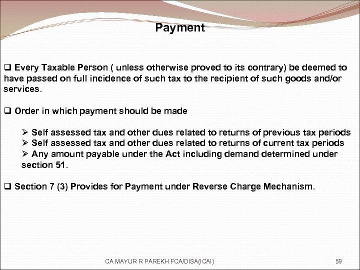 Payment q Every Taxable Person ( unless otherwise proved to its contrary) be deemed