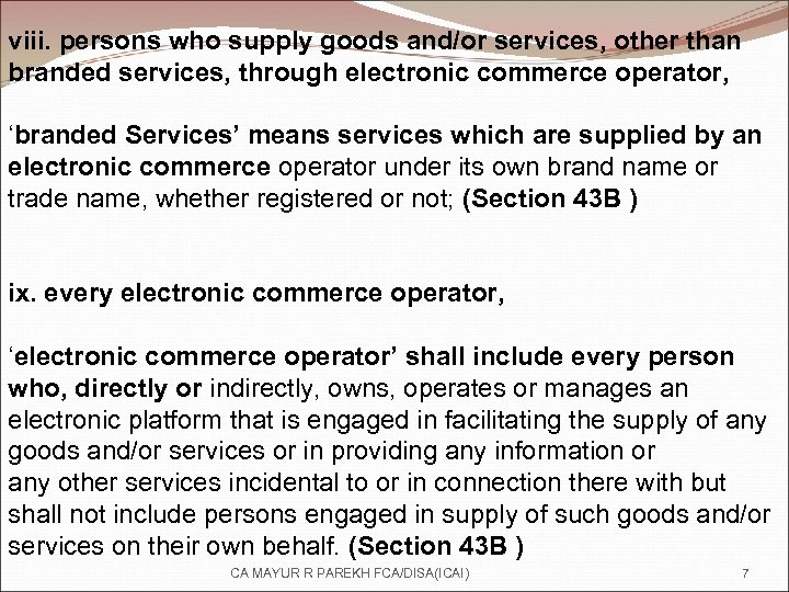 viii. persons who supply goods and/or services, other than branded services, through electronic commerce