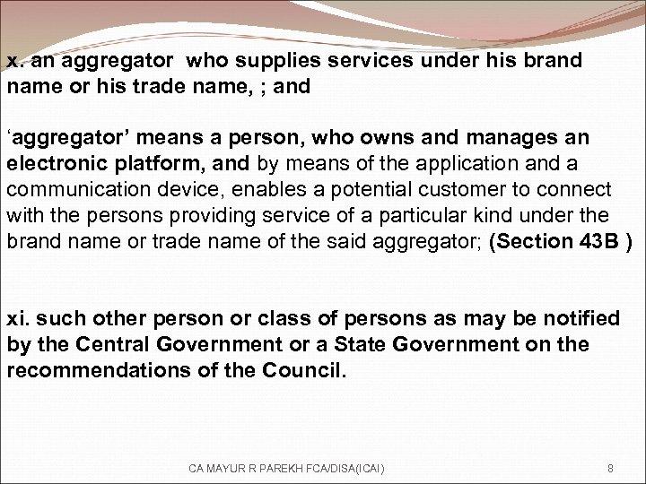 x. an aggregator who supplies services under his brand name or his trade name,