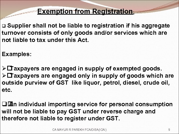 Exemption from Registration: q Supplier shall not be liable to registration if his aggregate