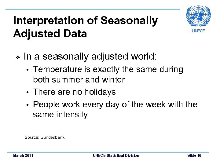 Interpretation of Seasonally Adjusted Data v In a seasonally adjusted world: Temperature is exactly