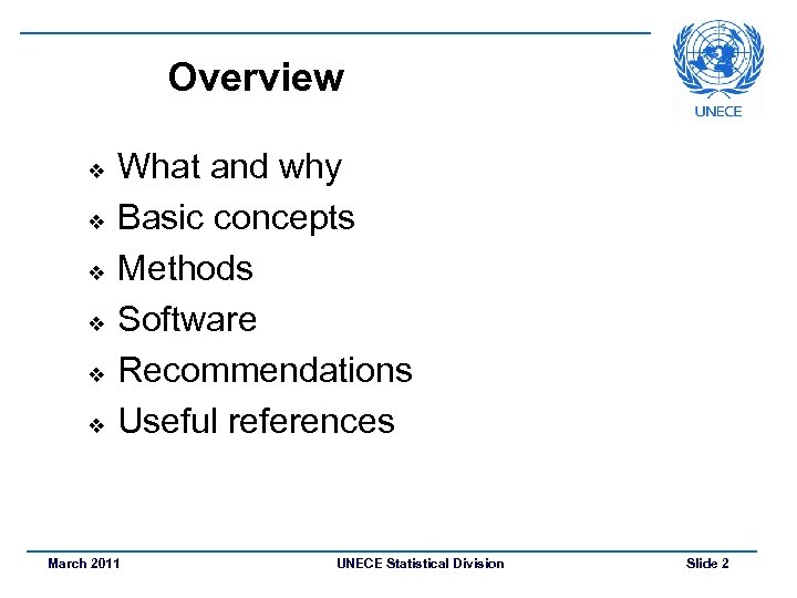 Overview v v v What and why Basic concepts Methods Software Recommendations Useful references