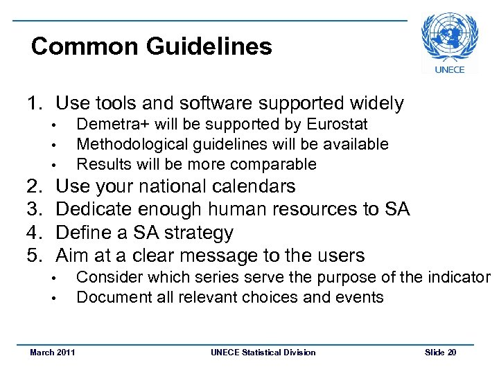 Common Guidelines 1. Use tools and software supported widely • • • 2. 3.