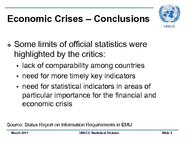Economic Crises – Conclusions v Some limits of official statistics were highlighted by the