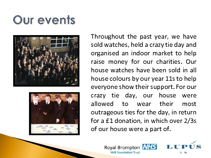 Our events Throughout the past year, we have sold watches, held a crazy tie