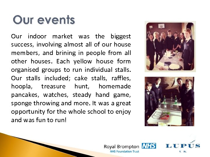 Our events Our indoor market was the biggest success, involving almost all of our