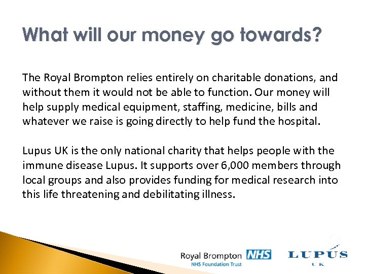 What will our money go towards? The Royal Brompton relies entirely on charitable donations,