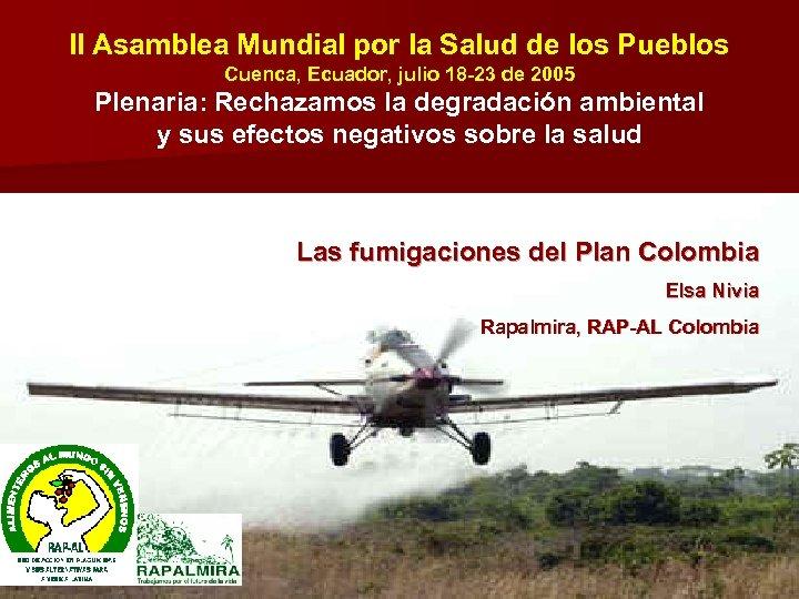 II Asamblea Mundial por la Salud de los Pueblos Cuenca, Ecuador, julio 18 -23