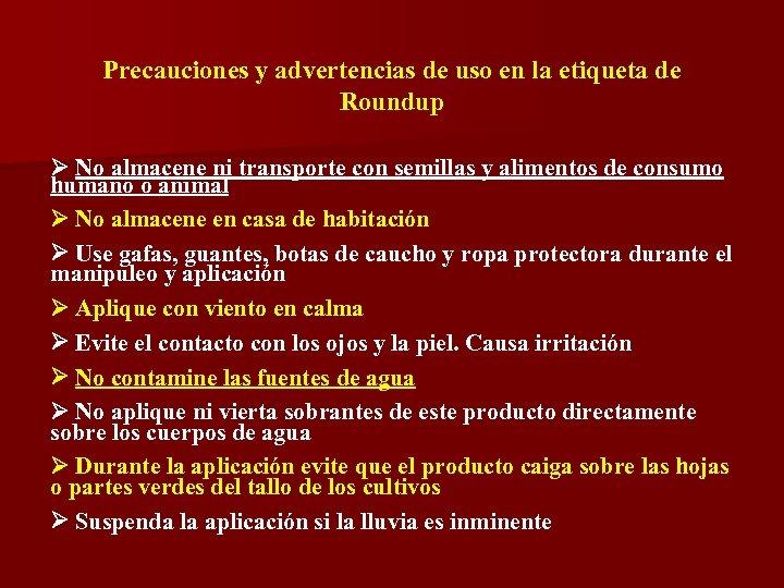 Precauciones y advertencias de uso en la etiqueta de Roundup No almacene ni transporte