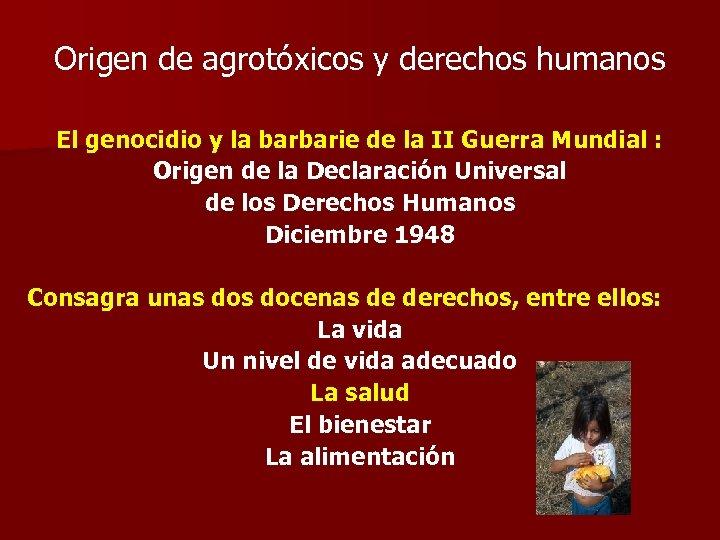 Origen de agrotóxicos y derechos humanos El genocidio y la barbarie de la II