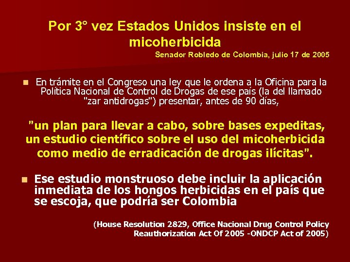 Por 3° vez Estados Unidos insiste en el micoherbicida Senador Robledo de Colombia, julio