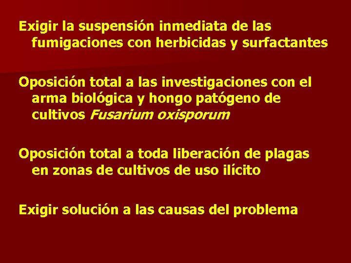 Exigir la suspensión inmediata de las fumigaciones con herbicidas y surfactantes Oposición total a