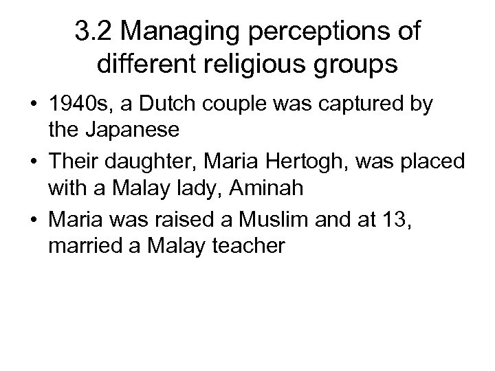 3. 2 Managing perceptions of different religious groups • 1940 s, a Dutch couple