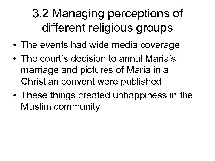 3. 2 Managing perceptions of different religious groups • The events had wide media
