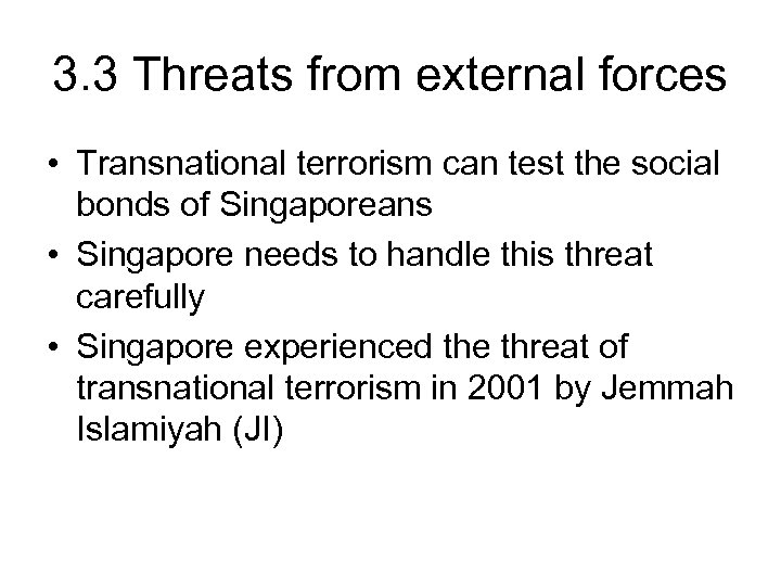 3. 3 Threats from external forces • Transnational terrorism can test the social bonds