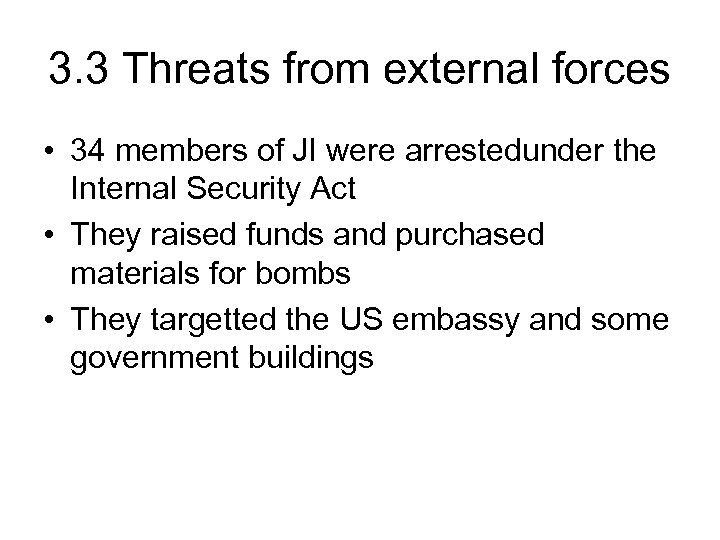 3. 3 Threats from external forces • 34 members of JI were arrestedunder the