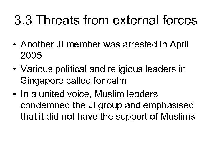 3. 3 Threats from external forces • Another JI member was arrested in April