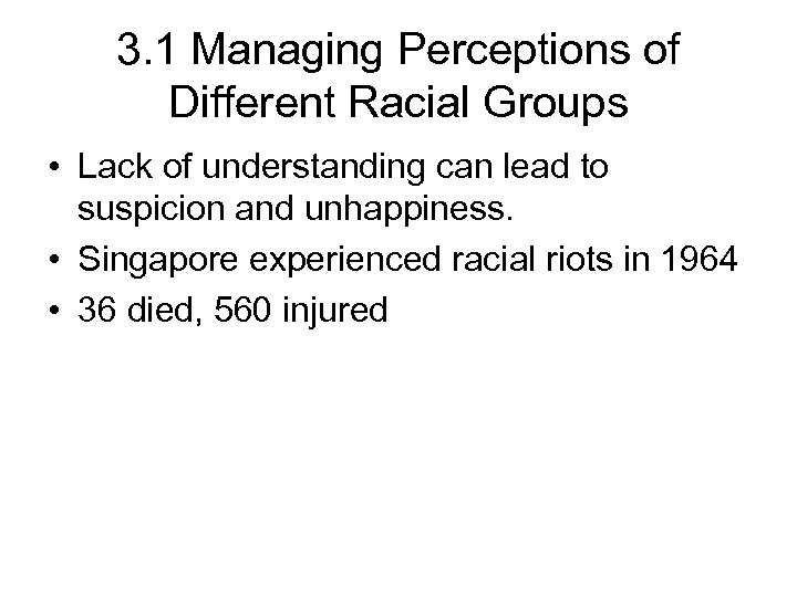 3. 1 Managing Perceptions of Different Racial Groups • Lack of understanding can lead