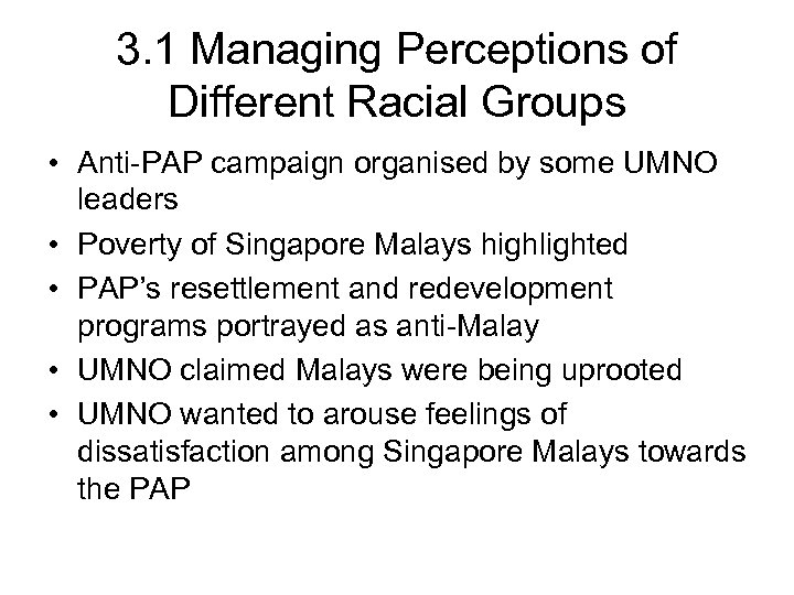 3. 1 Managing Perceptions of Different Racial Groups • Anti-PAP campaign organised by some