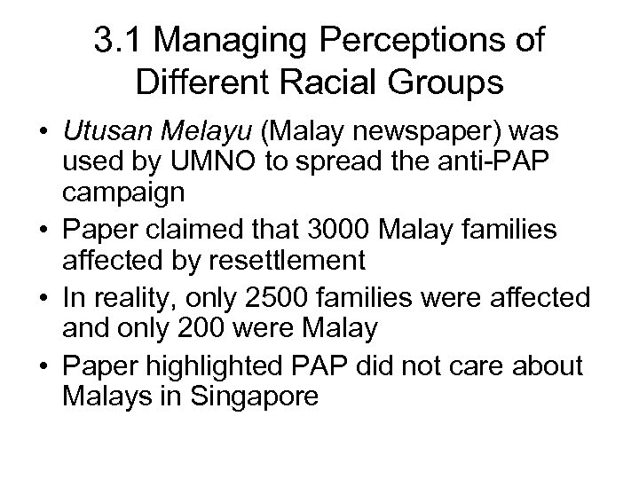 3. 1 Managing Perceptions of Different Racial Groups • Utusan Melayu (Malay newspaper) was