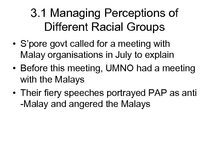 3. 1 Managing Perceptions of Different Racial Groups • S'pore govt called for a
