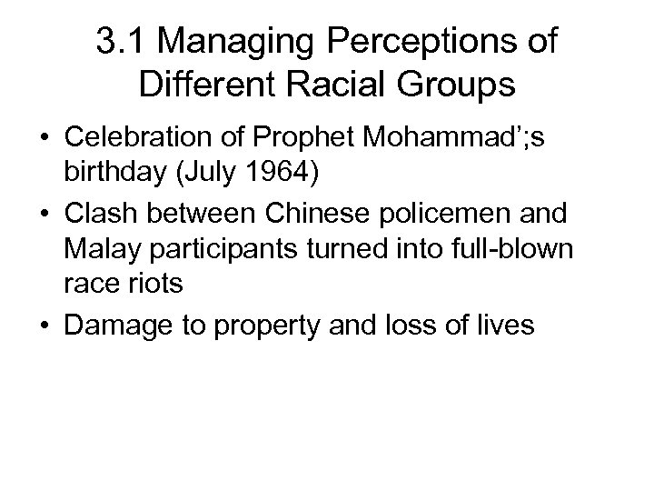 3. 1 Managing Perceptions of Different Racial Groups • Celebration of Prophet Mohammad'; s