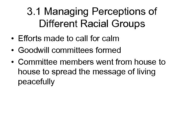 3. 1 Managing Perceptions of Different Racial Groups • Efforts made to call for