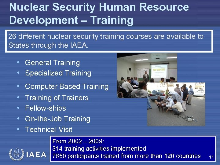 Nuclear Security Human Resource Development – Training 26 different nuclear security training courses are