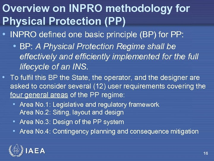 Overview on INPRO methodology for Physical Protection (PP) • INPRO defined one basic principle